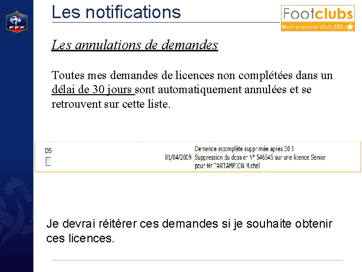 Les notifications Les annulations de demandes Toutes mes demandes de licences non complétées dans