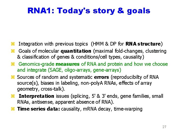 RNA 1: Today's story & goals z Integration with previous topics (HMM & DP