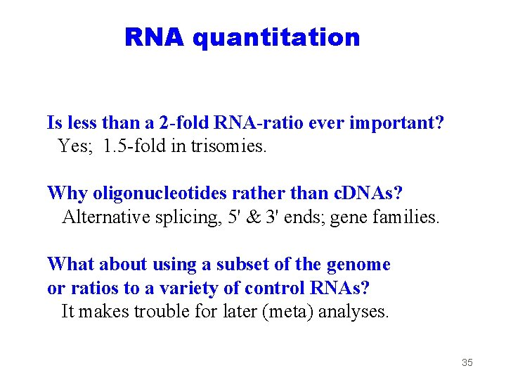 RNA quantitation Is less than a 2 -fold RNA-ratio ever important? Yes; 1. 5