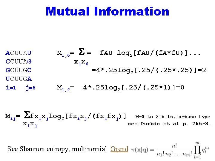 Mutual Information ACUUAU CCUUAG GCUUGC UCUUGA i=1 j=6 Mij= M 1, 6= S =