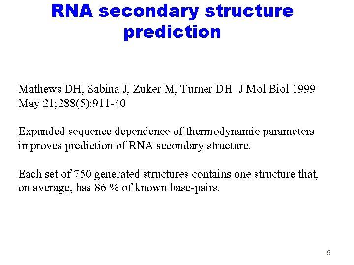 RNA secondary structure prediction Mathews DH, Sabina J, Zuker M, Turner DH J Mol