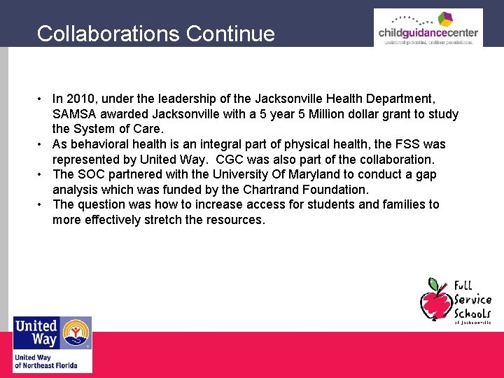 Collaborations Continue • In 2010, under the leadership of the Jacksonville Health Department, SAMSA