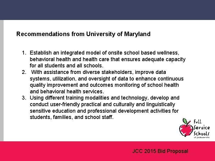 Recommendations from University of Maryland 1. Establish an integrated model of onsite school based