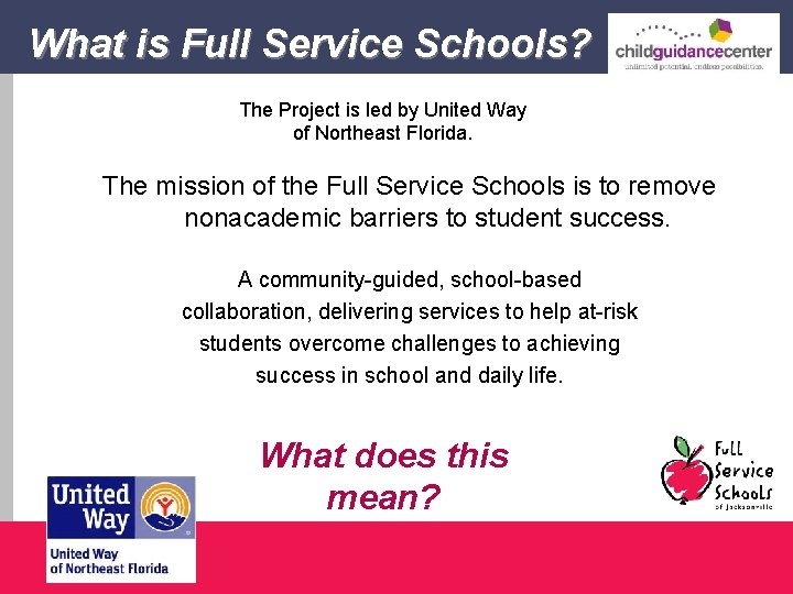What is Full Service Schools? The Project is led by United Way of Northeast
