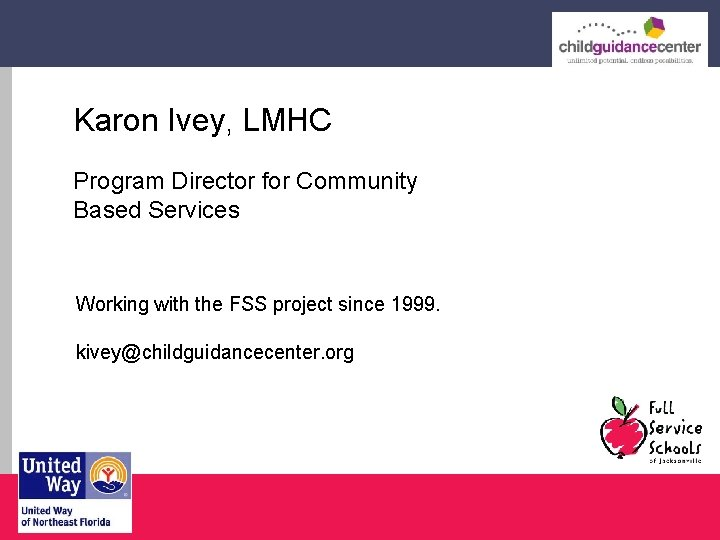 Karon Ivey, LMHC Program Director for Community Based Services Working with the FSS project