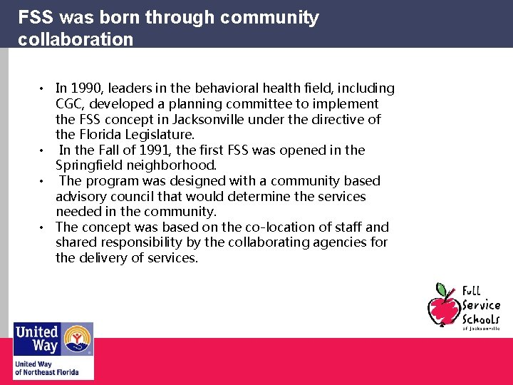 FSS was born through community collaboration • In 1990, leaders in the behavioral health