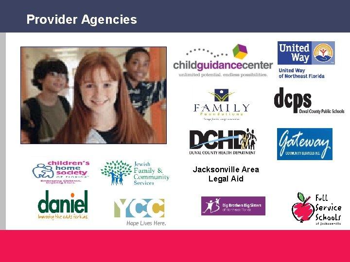 Provider Agencies Jacksonville Area Legal Aid