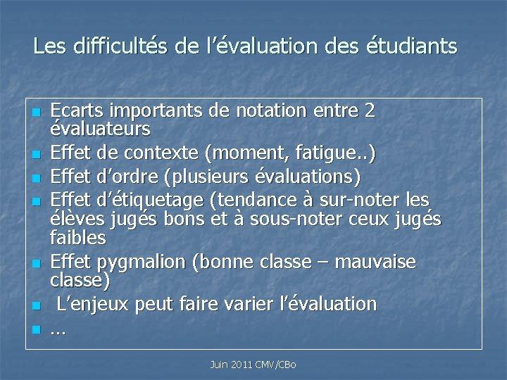 Les difficultés de l'évaluation des étudiants n n n n Ecarts importants de notation