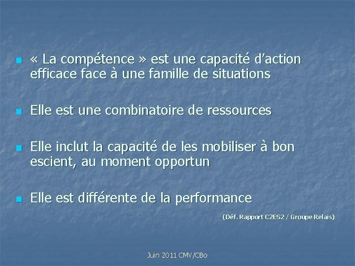 n n « La compétence » est une capacité d'action efficace face à une
