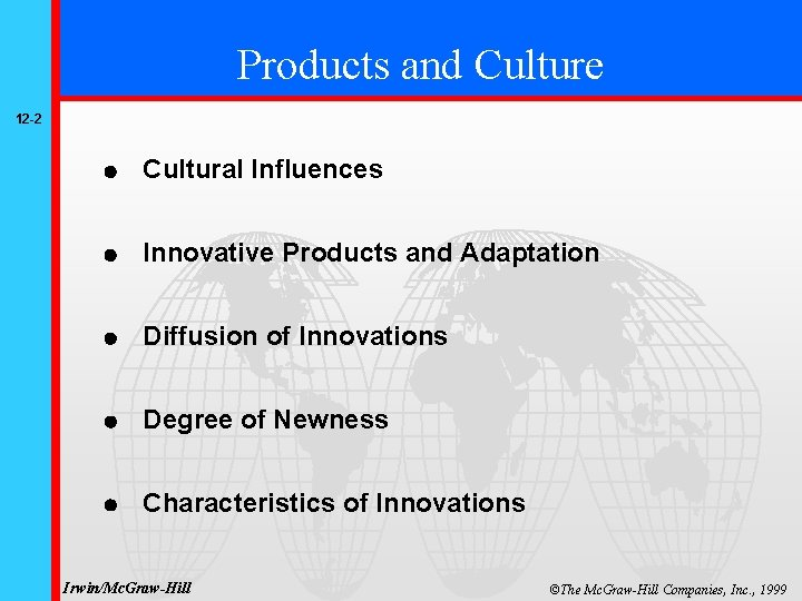 Products and Culture 12 -2 Cultural Influences Innovative Products and Adaptation Diffusion of Innovations