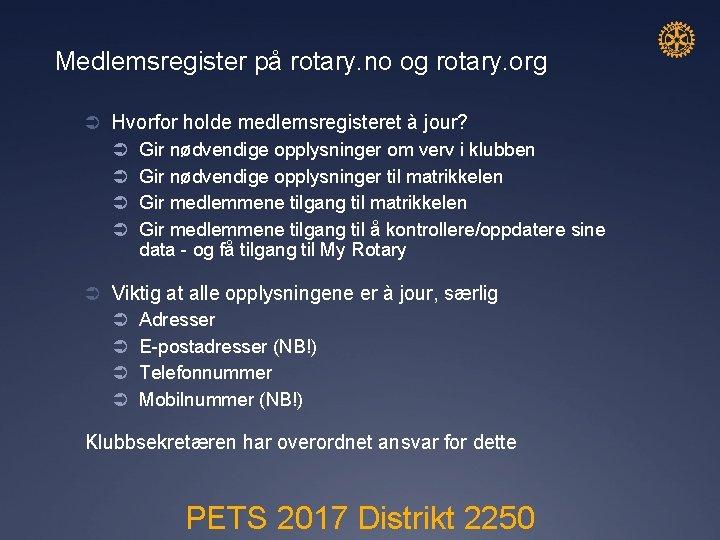 Medlemsregister på rotary. no og rotary. org Ü Hvorfor holde medlemsregisteret à jour? Ü