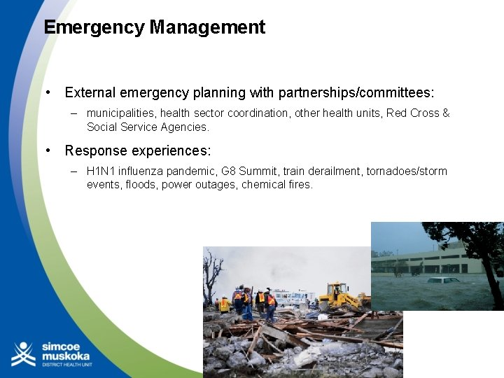 Emergency Management • External emergency planning with partnerships/committees: – municipalities, health sector coordination, other
