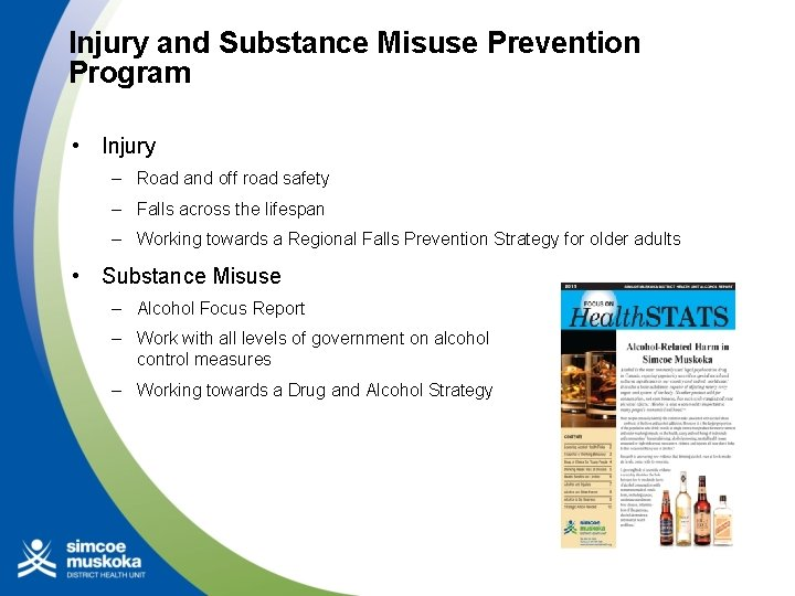 Injury and Substance Misuse Prevention Program • Injury – Road and off road safety