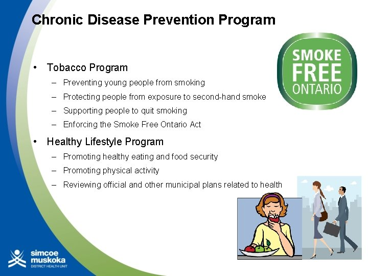 Chronic Disease Prevention Program • Tobacco Program – Preventing young people from smoking –