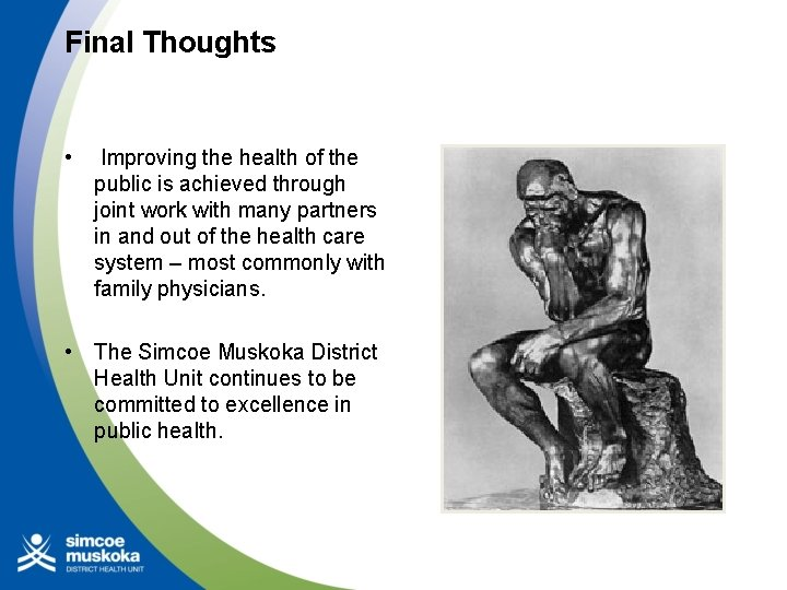 Final Thoughts • Improving the health of the public is achieved through joint work