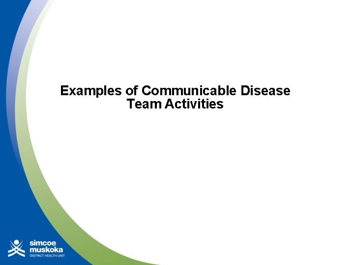 Examples of Communicable Disease Team Activities