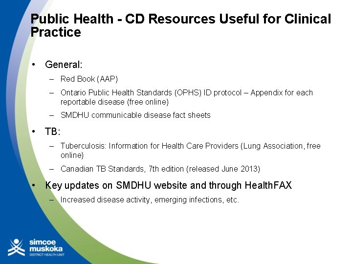 Public Health - CD Resources Useful for Clinical Practice • General: – Red Book