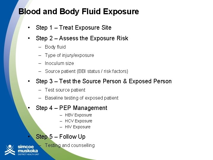 Blood and Body Fluid Exposure • Step 1 – Treat Exposure Site • Step