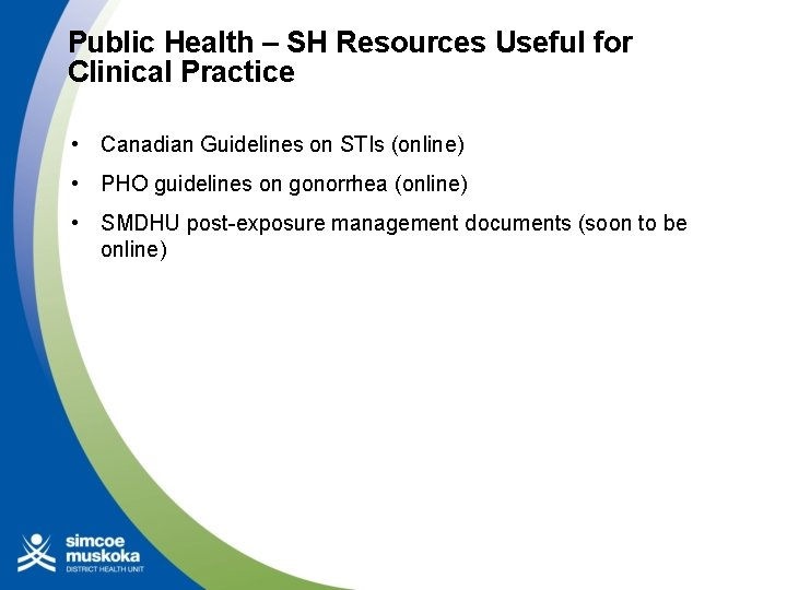 Public Health – SH Resources Useful for Clinical Practice • Canadian Guidelines on STIs