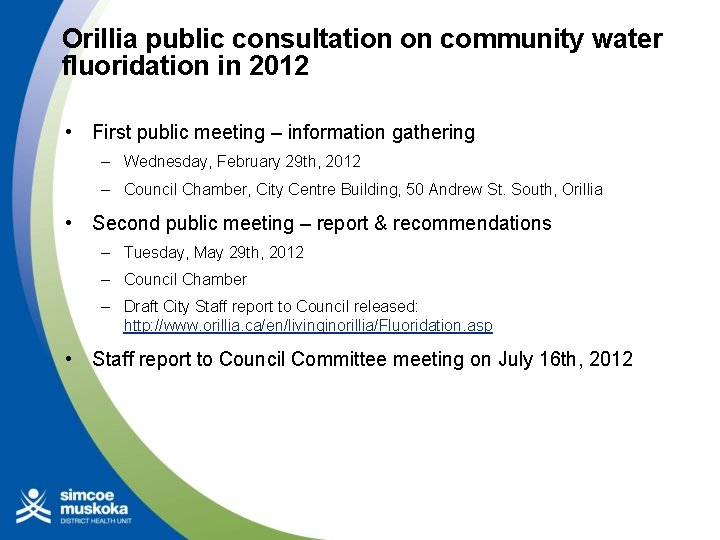 Orillia public consultation on community water fluoridation in 2012 • First public meeting –