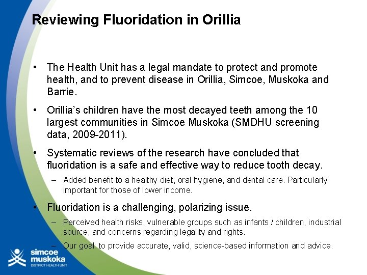 Reviewing Fluoridation in Orillia • The Health Unit has a legal mandate to protect
