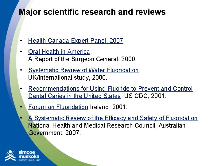 Major scientific research and reviews • Health Canada Expert Panel, 2007 • Oral Health