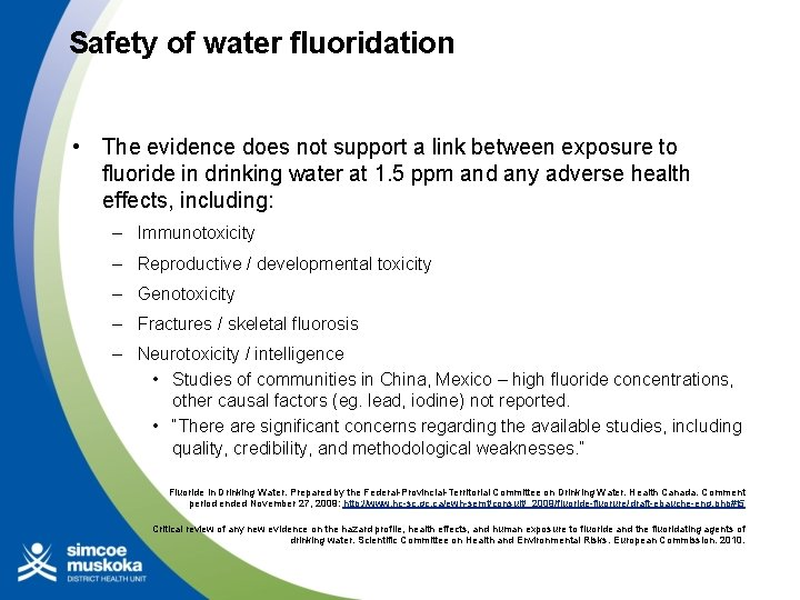 Safety of water fluoridation • The evidence does not support a link between exposure