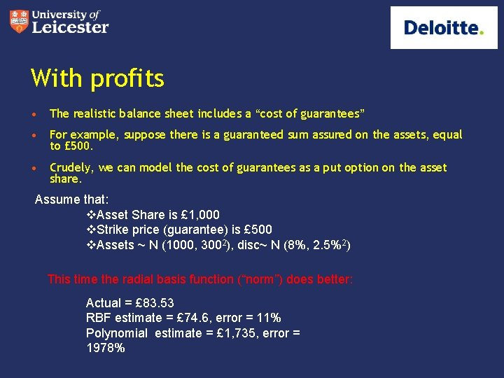 """With profits • The realistic balance sheet includes a """"cost of guarantees"""" • For"""