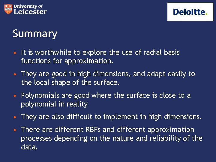 Summary • It is worthwhile to explore the use of radial basis functions for