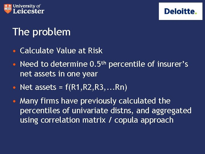 The problem • Calculate Value at Risk • Need to determine 0. 5 th