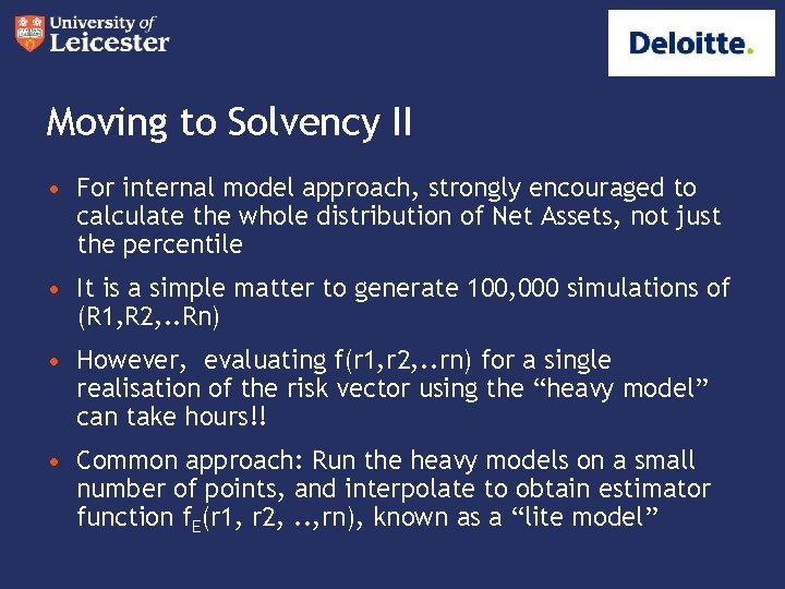 Moving to Solvency II • For internal model approach, strongly encouraged to calculate the