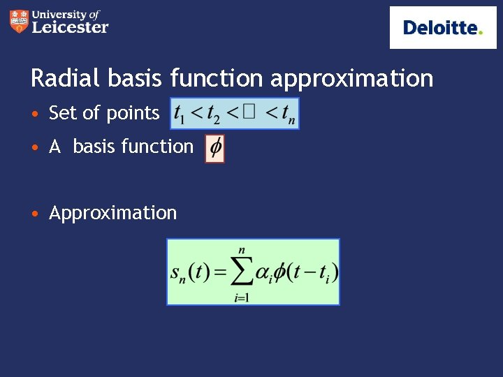 Radial basis function approximation • Set of points • A basis function • Approximation