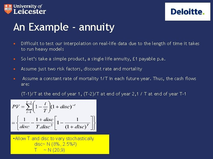 An Example - annuity • Difficult to test our interpolation on real-life data due
