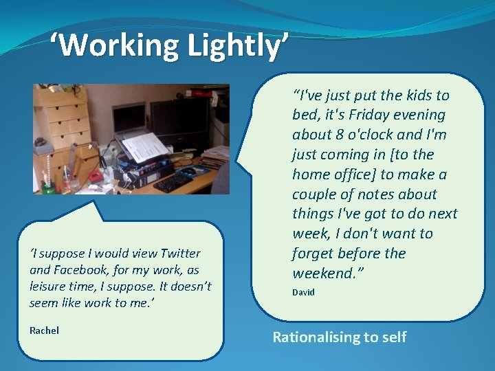 'Working Lightly' 'I suppose I would view Twitter and Facebook, for my work, as