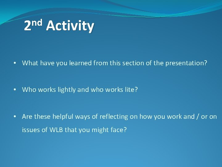 nd 2 Activity • What have you learned from this section of the presentation?