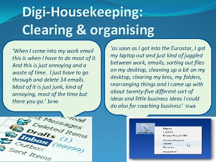 Digi-Housekeeping: Clearing & organising 'When I come into my work email this is when