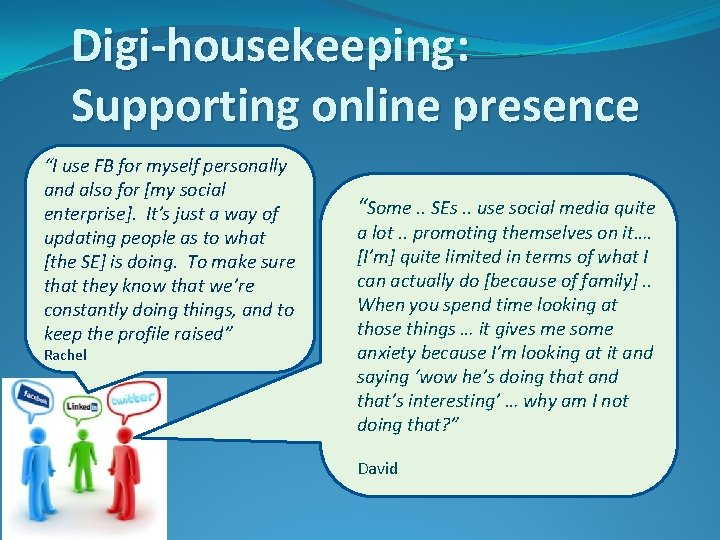 """Digi-housekeeping: Supporting online presence """"I use FB for myself personally and also for [my"""
