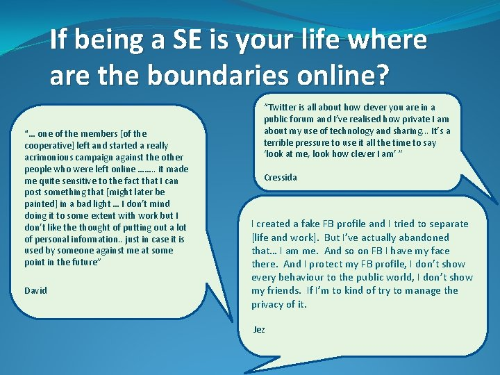 """If being a SE is your life where are the boundaries online? """"… one"""