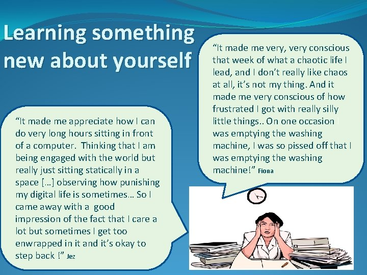 """Learning something new about yourself """"It made me appreciate how I can do very"""