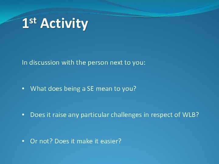 st 1 Activity In discussion with the person next to you: • What does