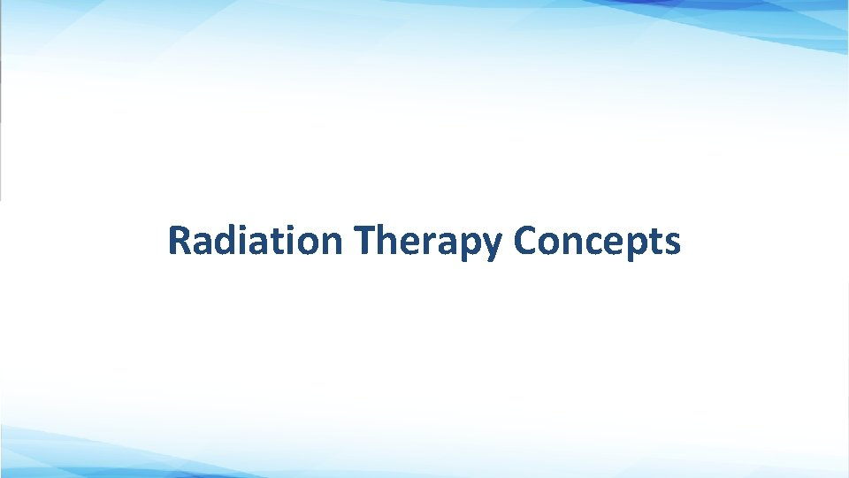 Radiation Therapy Concepts