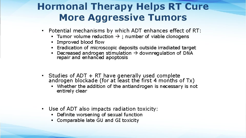 Hormonal Therapy Helps RT Cure More Aggressive Tumors • Potential mechanisms by which ADT