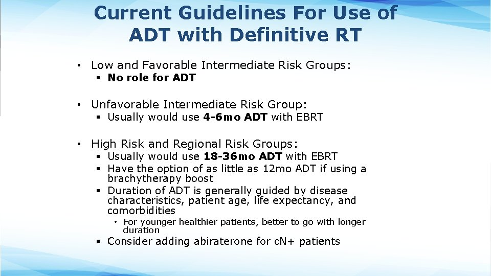 Current Guidelines For Use of ADT with Definitive RT • Low and Favorable Intermediate