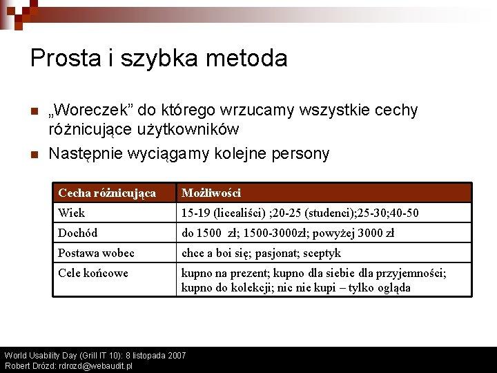 """Prosta i szybka metoda n n """"Woreczek"""" do którego wrzucamy wszystkie cechy różnicujące użytkowników"""