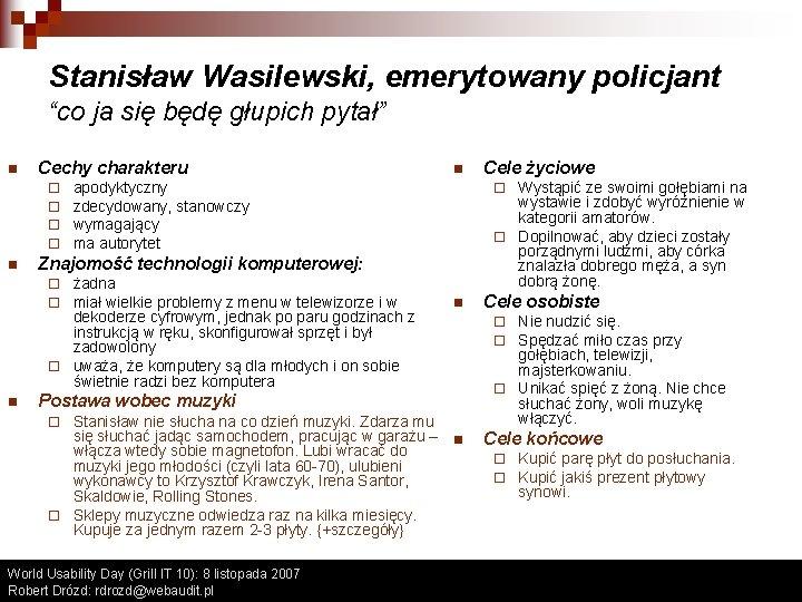 """Stanisław Wasilewski, emerytowany policjant """"co ja się będę głupich pytał"""" n Cechy charakteru ¨"""