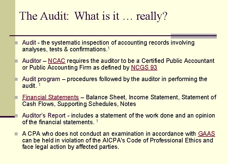 The Audit: What is it … really? n Audit - the systematic inspection of
