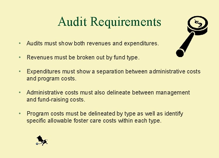 Audit Requirements • Audits must show both revenues and expenditures. • Revenues must be