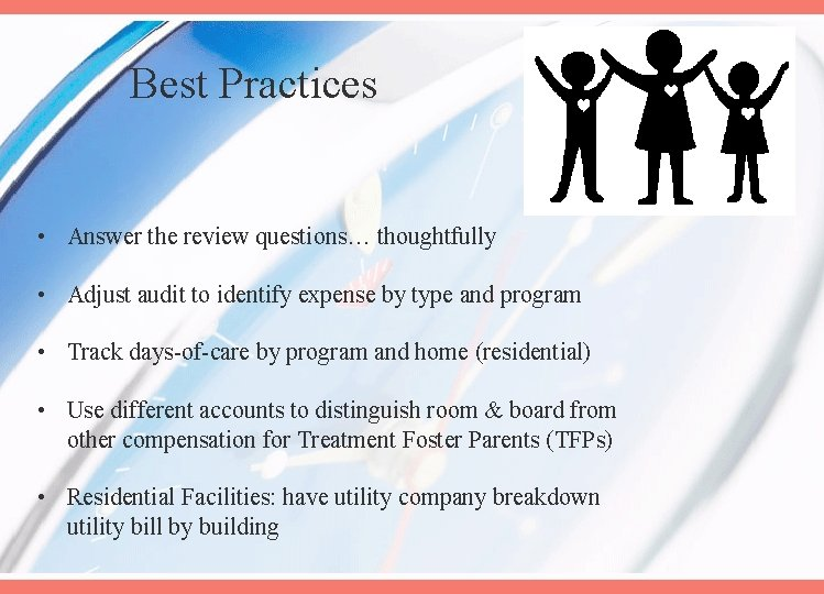 Best Practices • Answer the review questions… thoughtfully • Adjust audit to identify expense