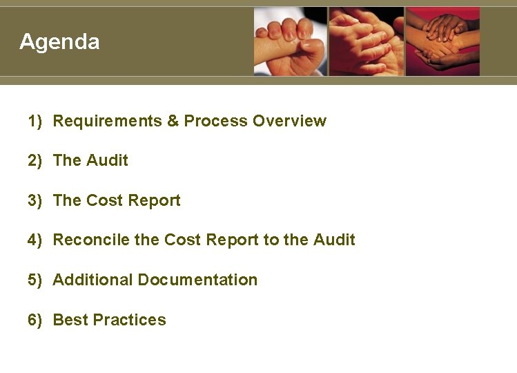 Agenda 1) Requirements & Process Overview 2) The Audit 3) The Cost Report 4)