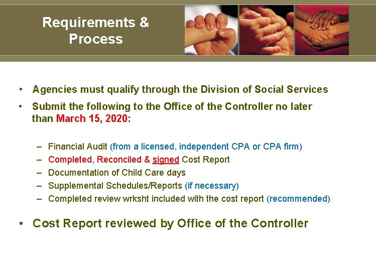 Requirements & Process • Agencies must qualify through the Division of Social Services •